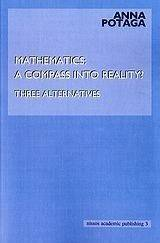 MATHEMATICS A COMPASS INTO REALITY?