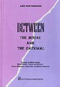 BETWEEN THE MORAL AND THE RATIONAL