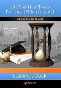10  PRACTICE TESTS FOR THE PTE GENERAL B2 LEVEL STUDENTS BOOK