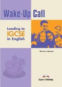 WAKE UP CALL LEADING TO IGCSE IN ENGLISH