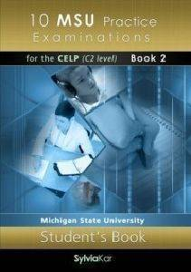 10 MSU PRACTICE EXAMINATIONS FOR THE CELP C2 LEVEL BOOK 2 STUDENTS BOOK
