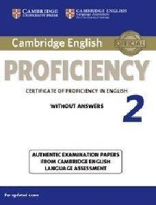 CAMBRIDGE ENGLISH PROFICIENCY 2 WITHOUT ANSWERS FOR UPDATED EXAM