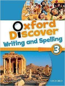 OXFORD DISCOVER 3 WRITING - SPELLING BOOK βιβλία εκμαθηση ξενων γλωσσων αγγλικα