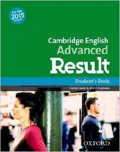 CAMBRIDGE ENGLISH ADVANCED RESULT  STUDENTS BOOK (FOR THE 2015 EXAM)