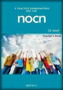 8 PRACTICE EXAMINATIONS FOR THE NOCN C2 LEVEL TEACHERS BOOK