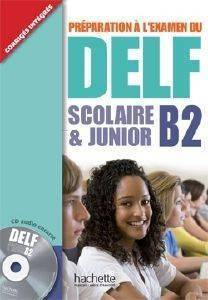 DELF SCOLAIRE & JUNIOR B2 METHODE (+ CD + CORRIGES)