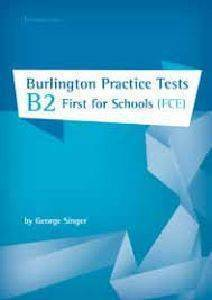 BURLINGTON PRACTICE TESTS B2 FIRST FCE FOR SCHOOLS