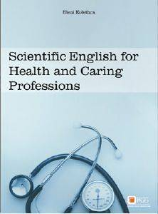 SCIENTIFIC ENGLISH FOR HEALTH AND CARING PROFESSIONS